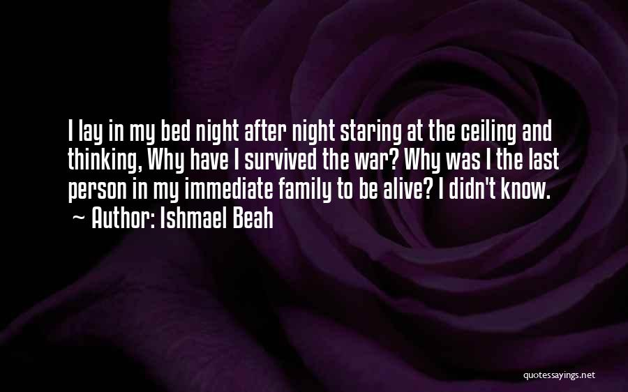 Family At War Quotes By Ishmael Beah