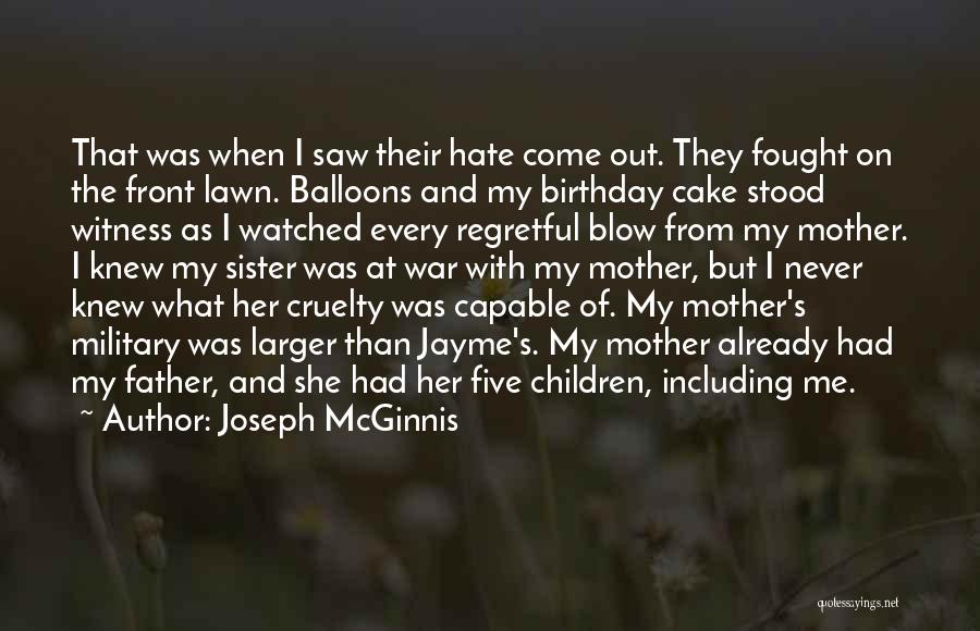 Family At War Quotes By Joseph McGinnis