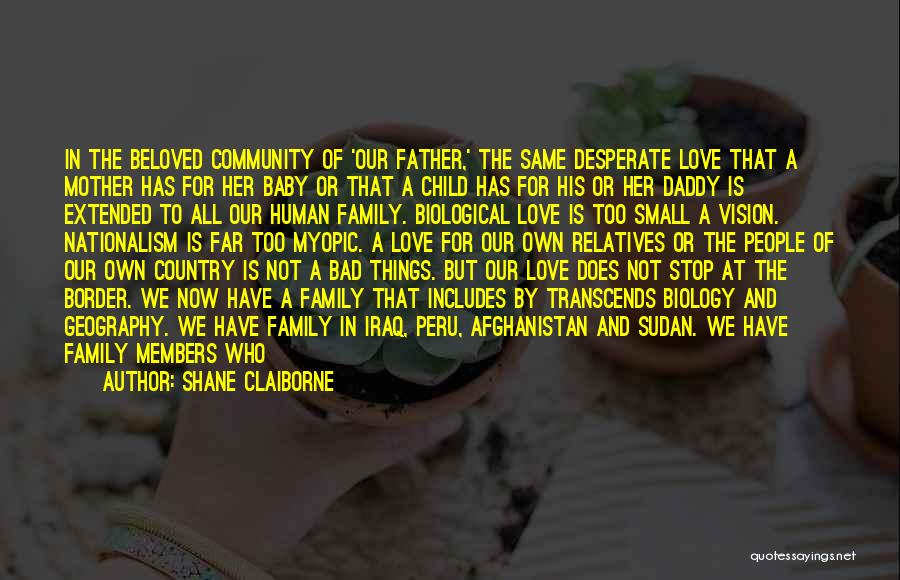 Family At War Quotes By Shane Claiborne