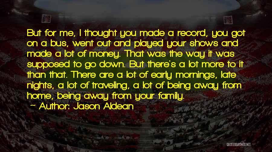 Family Being There For You Quotes By Jason Aldean