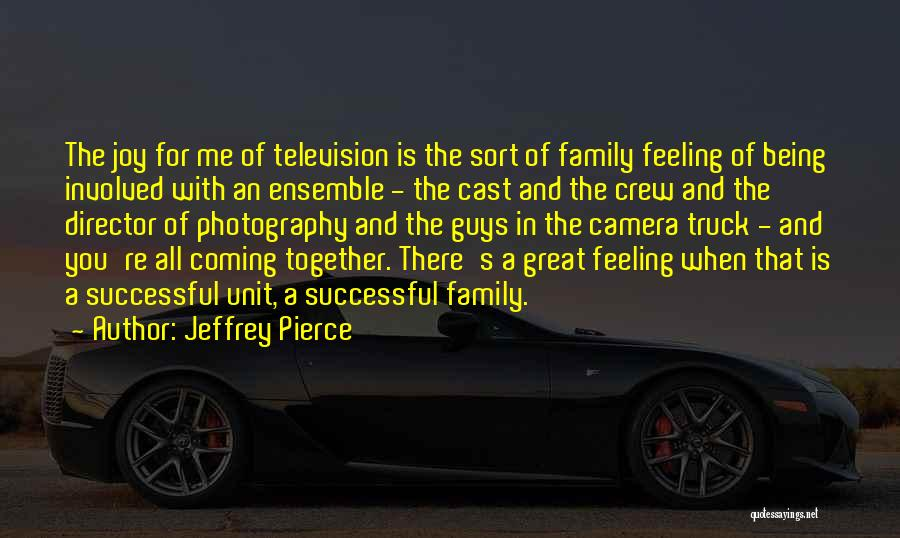 Family Being There For You Quotes By Jeffrey Pierce