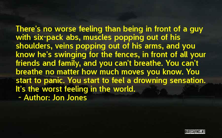 Family Being There For You Quotes By Jon Jones