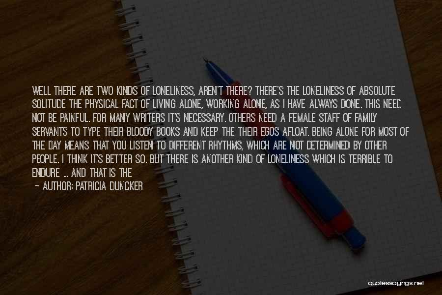 Family Being There For You Quotes By Patricia Duncker