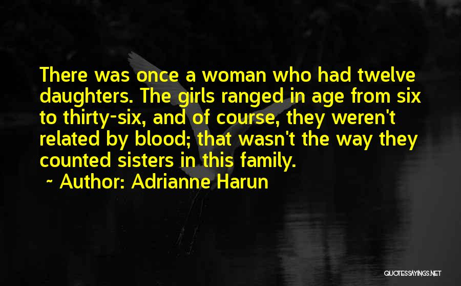 Family Blood Related Quotes By Adrianne Harun