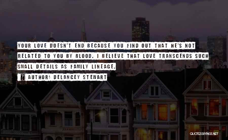 Family Blood Related Quotes By Delancey Stewart