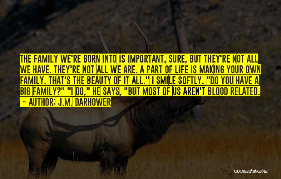 Family Blood Related Quotes By J.M. Darhower