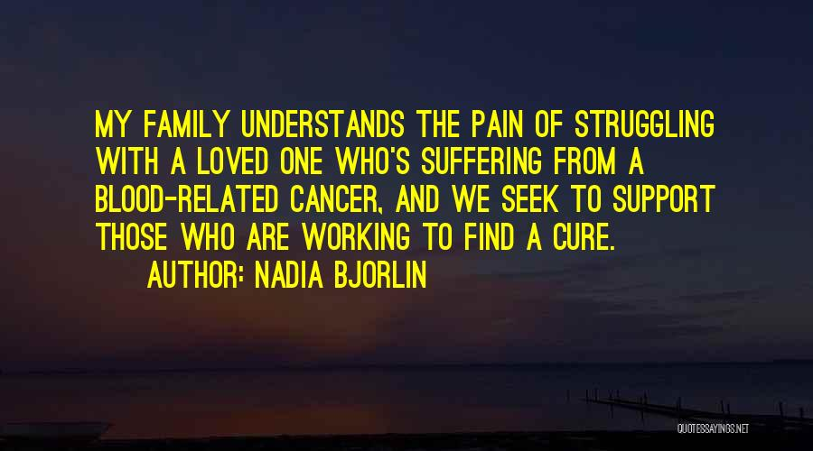 Family Blood Related Quotes By Nadia Bjorlin