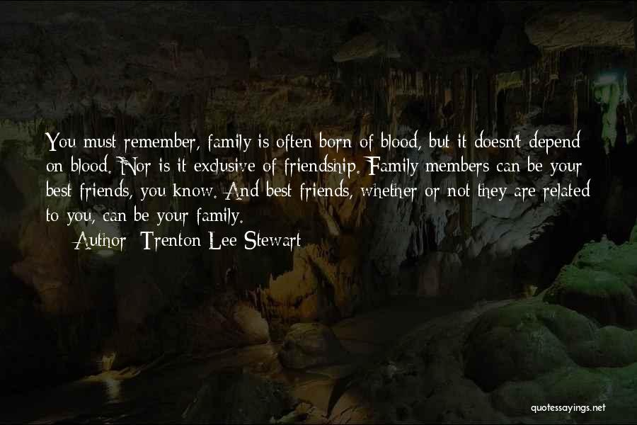Family Blood Related Quotes By Trenton Lee Stewart