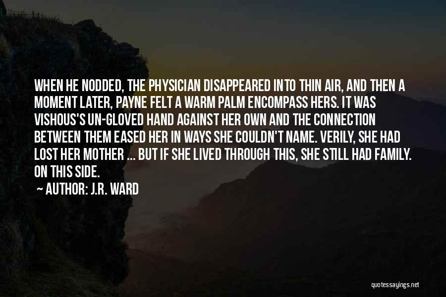 Family By Your Side Quotes By J.R. Ward