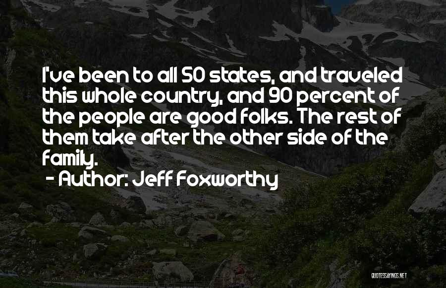 Family By Your Side Quotes By Jeff Foxworthy