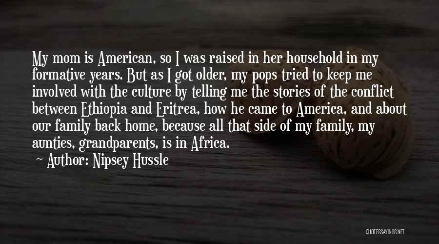 Family By Your Side Quotes By Nipsey Hussle