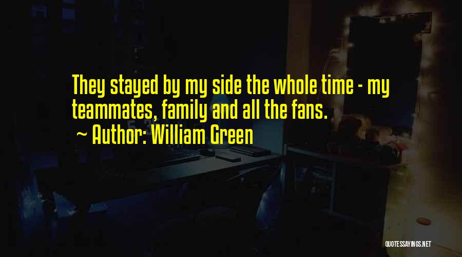 Family By Your Side Quotes By William Green