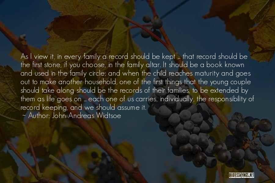Family Circle Of Life Quotes By John Andreas Widtsoe