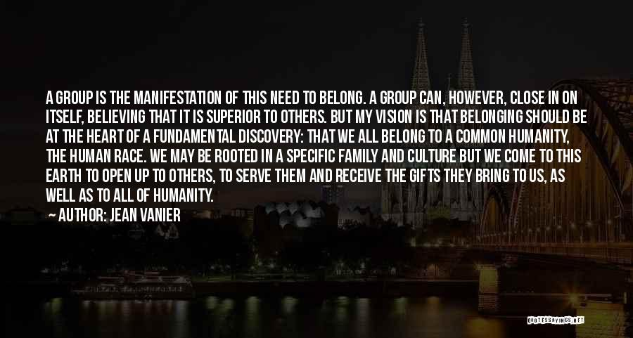Family Close To Your Heart Quotes By Jean Vanier