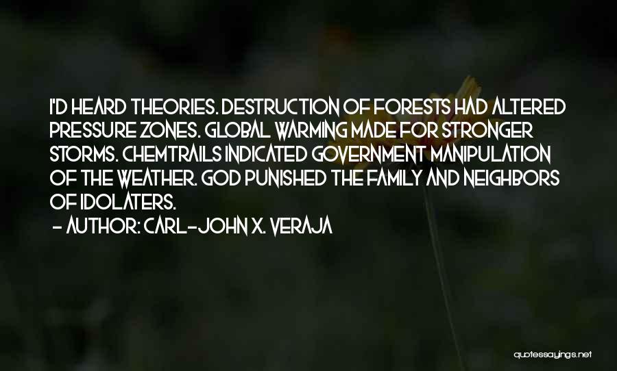 Family Destruction Quotes By Carl-John X. Veraja