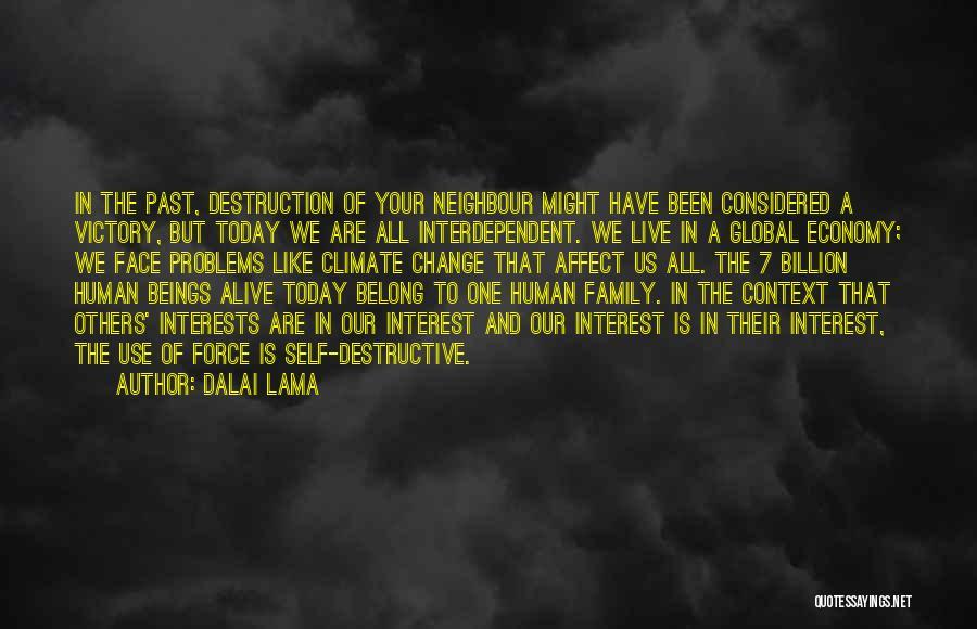 Family Destruction Quotes By Dalai Lama