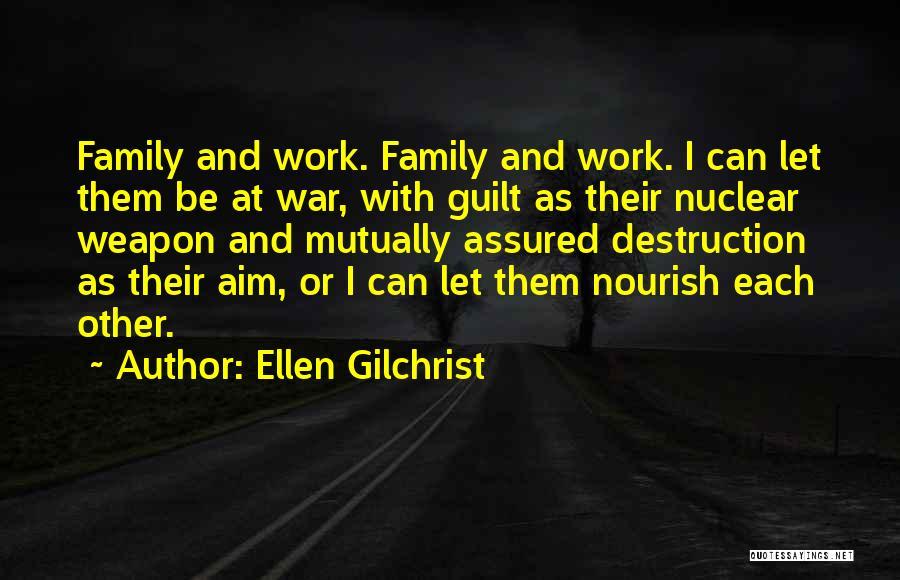 Family Destruction Quotes By Ellen Gilchrist