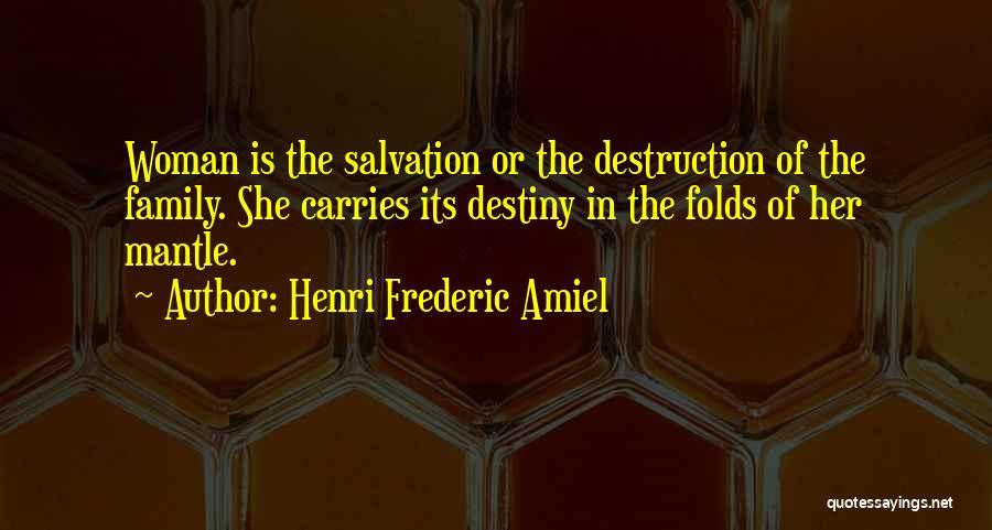 Family Destruction Quotes By Henri Frederic Amiel