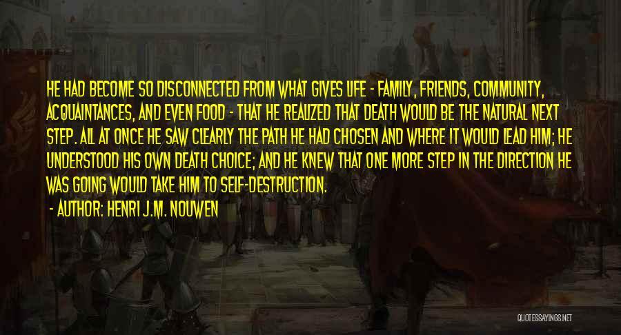 Family Destruction Quotes By Henri J.M. Nouwen