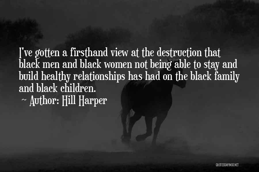 Family Destruction Quotes By Hill Harper