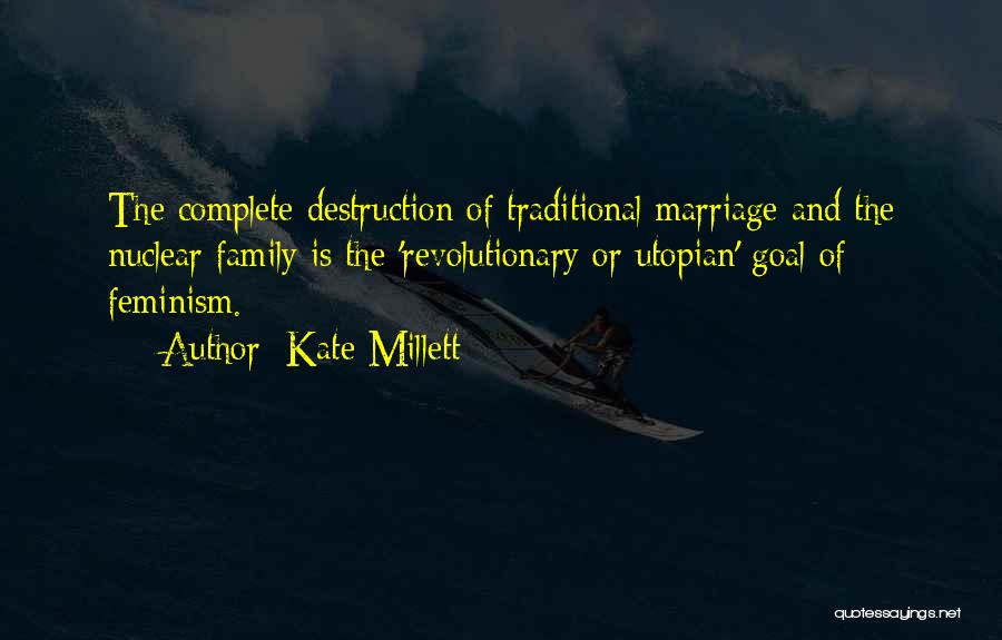 Family Destruction Quotes By Kate Millett