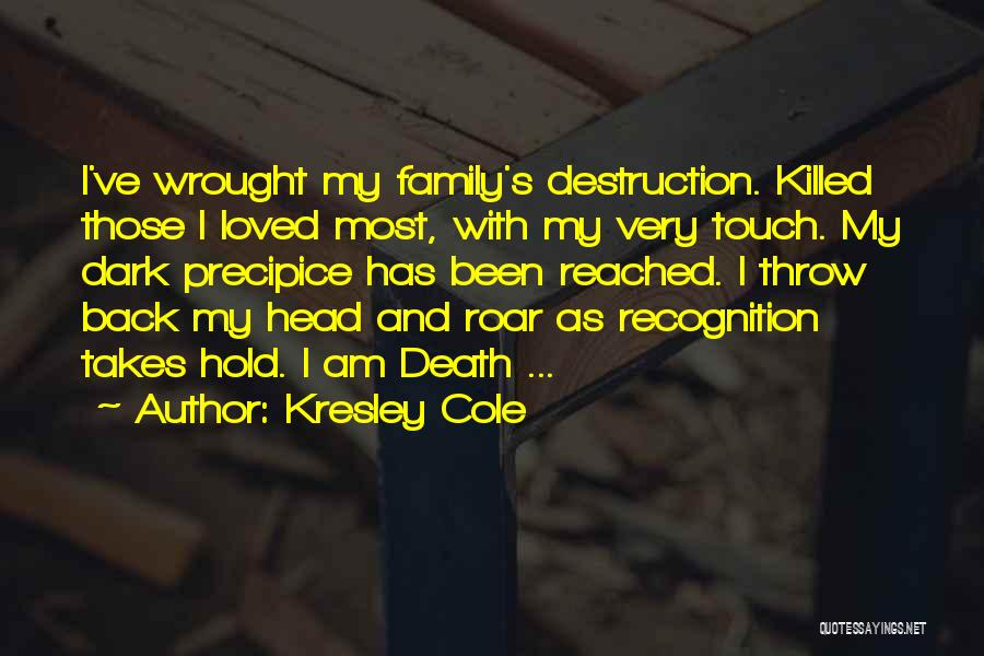 Family Destruction Quotes By Kresley Cole