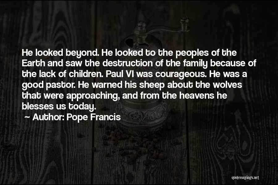 Family Destruction Quotes By Pope Francis