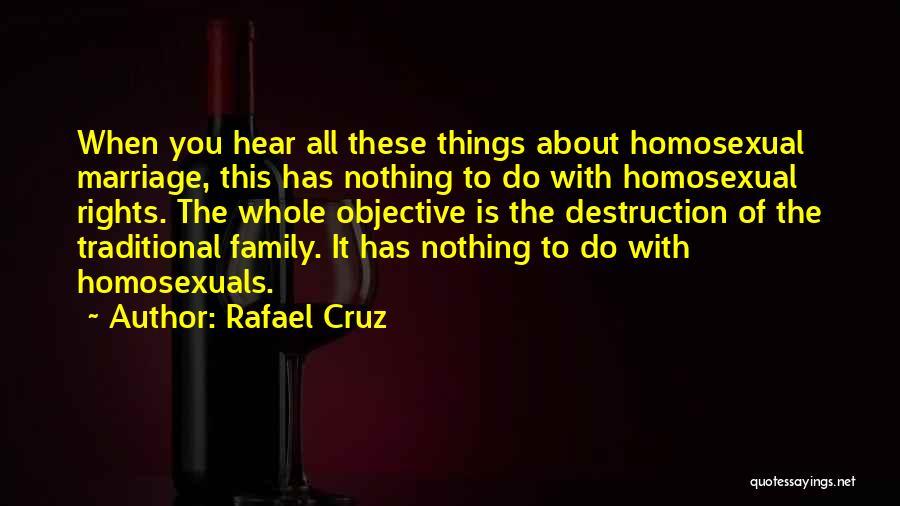 Family Destruction Quotes By Rafael Cruz