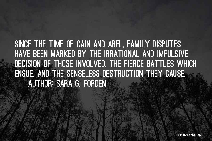 Family Destruction Quotes By Sara G. Forden