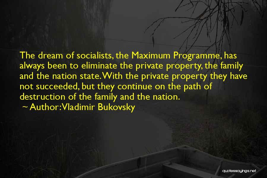 Family Destruction Quotes By Vladimir Bukovsky