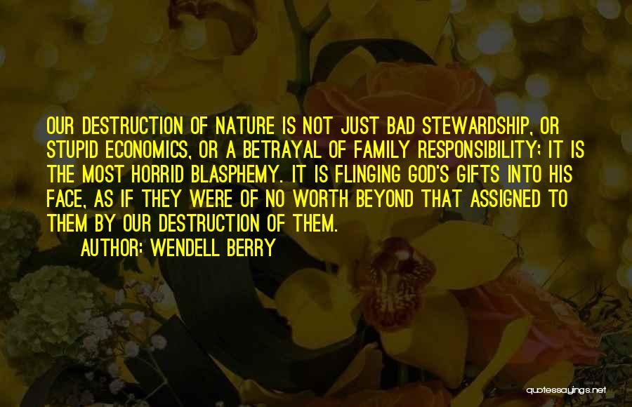 Family Destruction Quotes By Wendell Berry