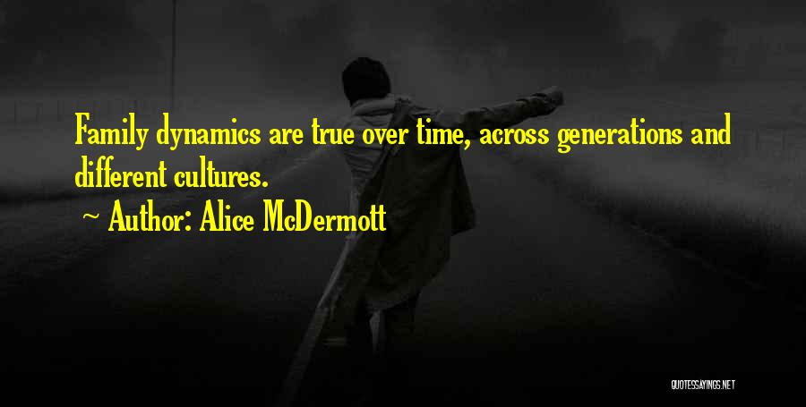 Family Dynamics Quotes By Alice McDermott