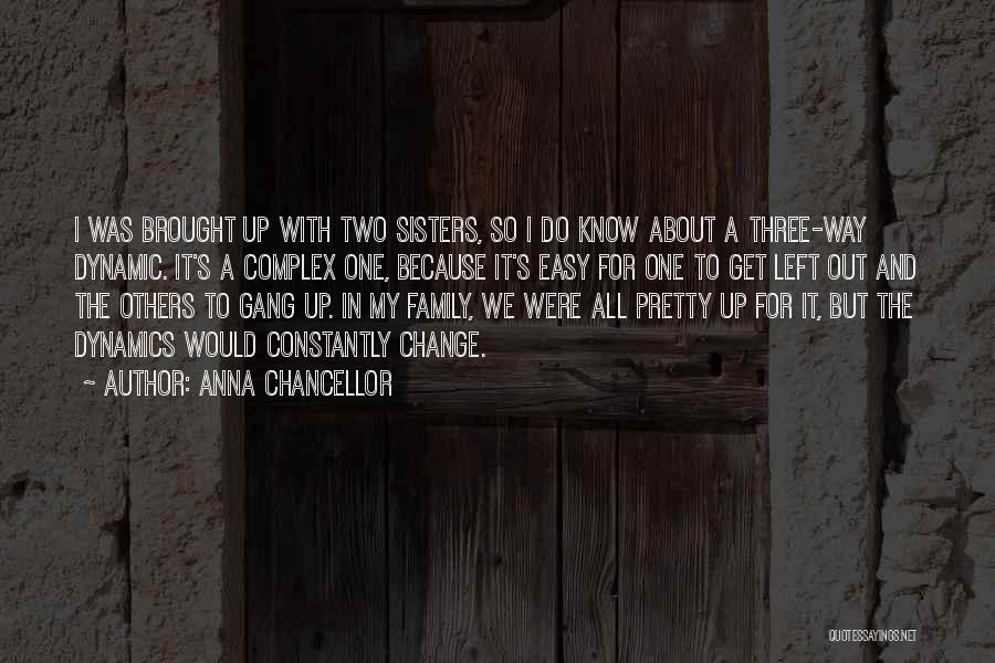 Family Dynamics Quotes By Anna Chancellor
