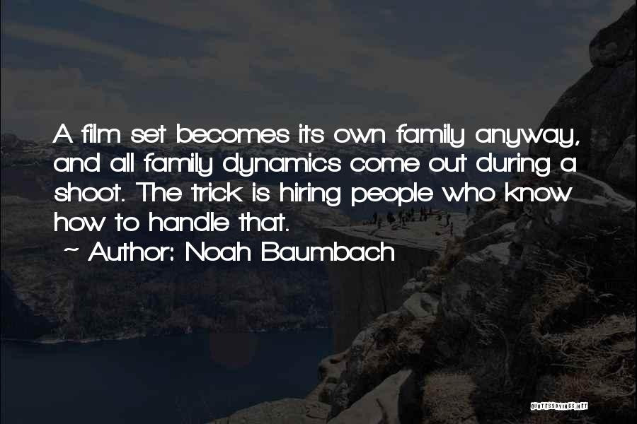 Family Dynamics Quotes By Noah Baumbach
