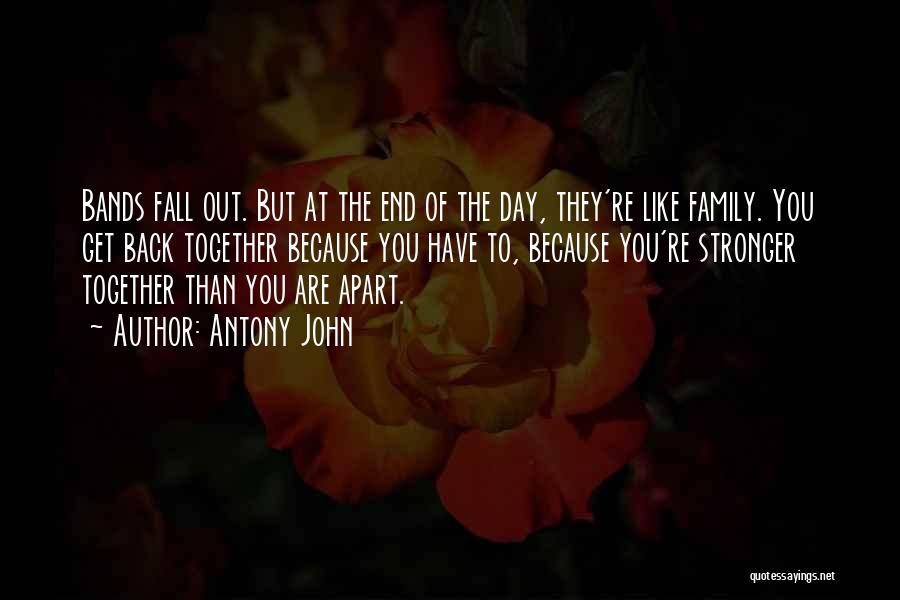 Family Far Apart Quotes By Antony John