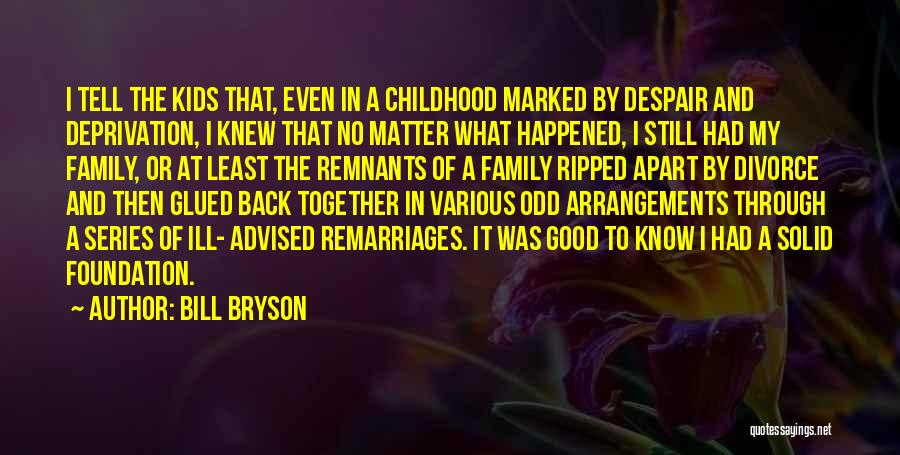 Family Far Apart Quotes By Bill Bryson