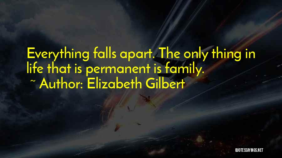 Family Far Apart Quotes By Elizabeth Gilbert