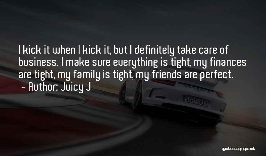 Family Finances Quotes By Juicy J
