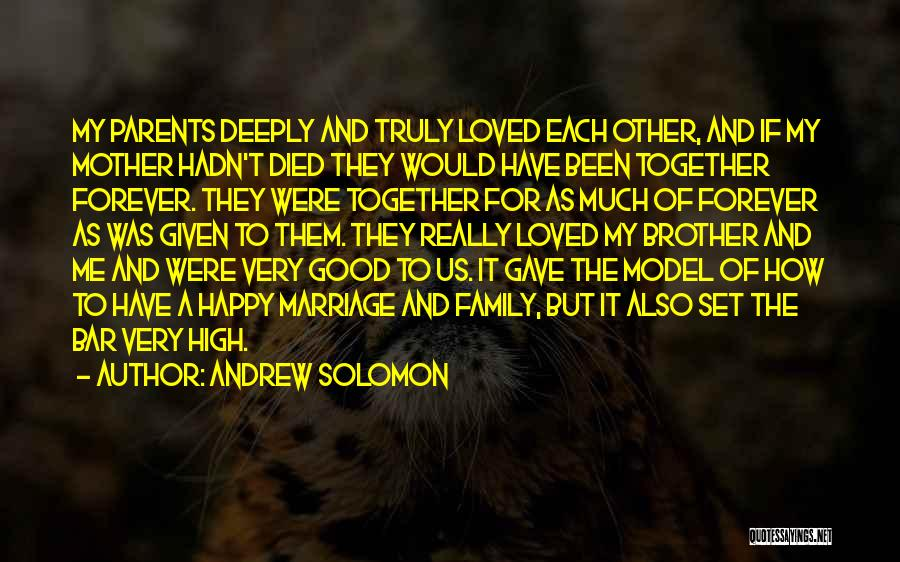 Family Forever Quotes By Andrew Solomon