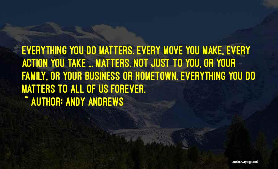 Family Forever Quotes By Andy Andrews