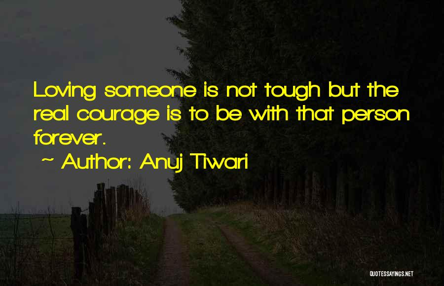Family Forever Quotes By Anuj Tiwari
