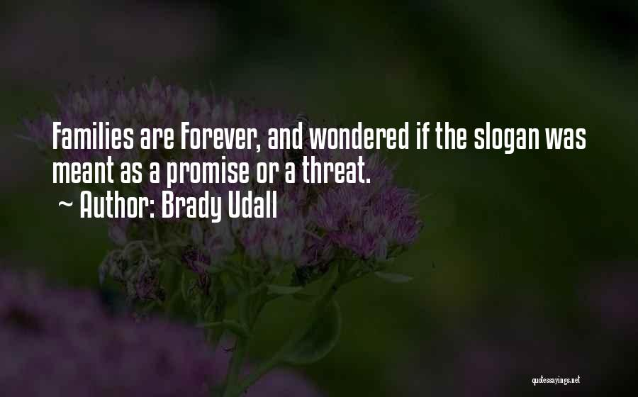 Family Forever Quotes By Brady Udall