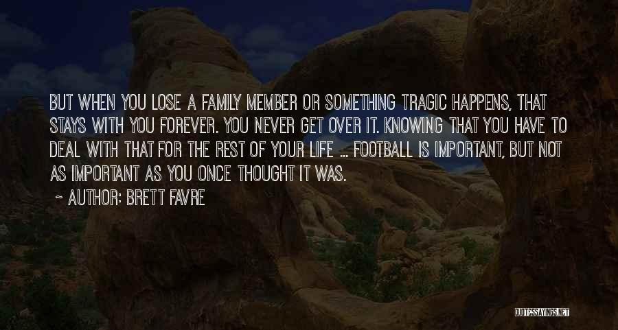 Family Forever Quotes By Brett Favre