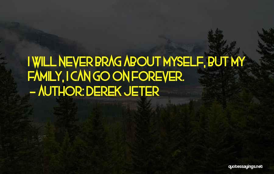 Family Forever Quotes By Derek Jeter