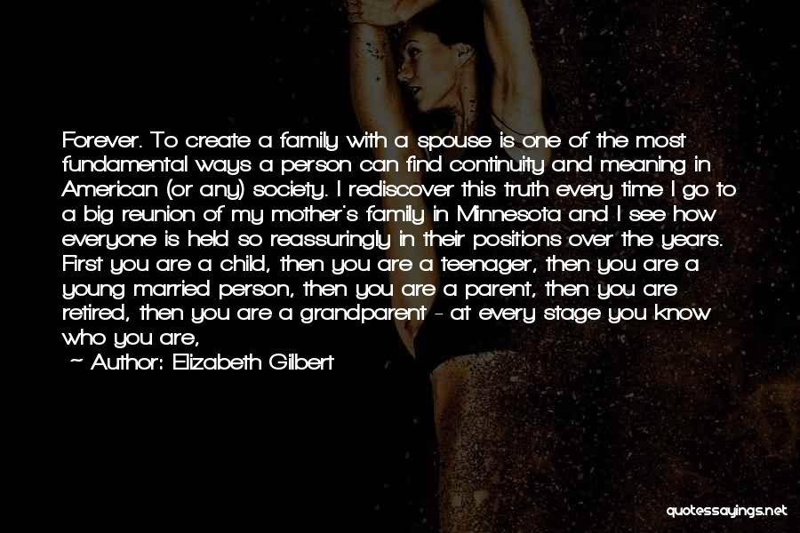 Family Forever Quotes By Elizabeth Gilbert