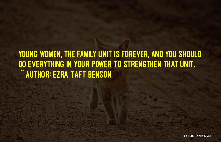 Family Forever Quotes By Ezra Taft Benson
