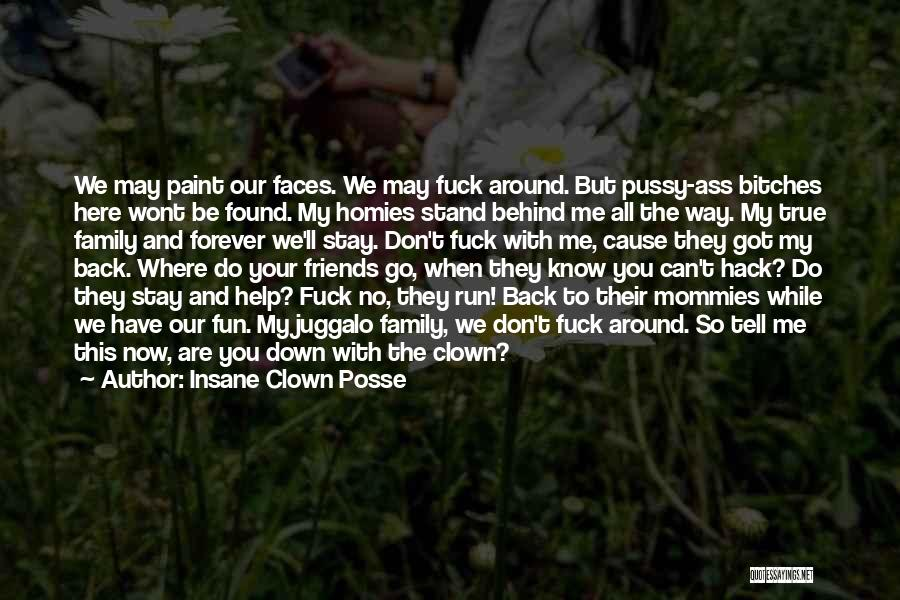 Family Forever Quotes By Insane Clown Posse