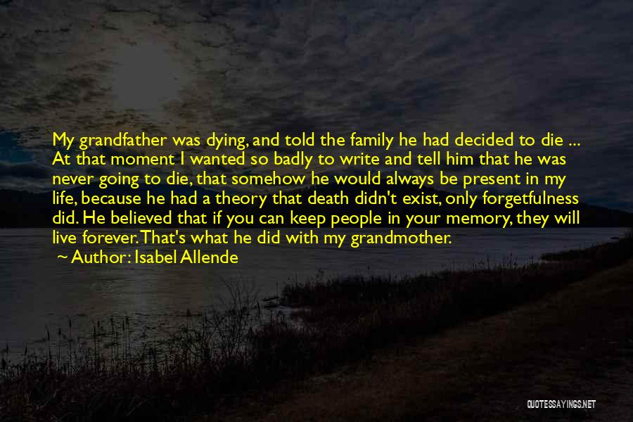 Family Forever Quotes By Isabel Allende
