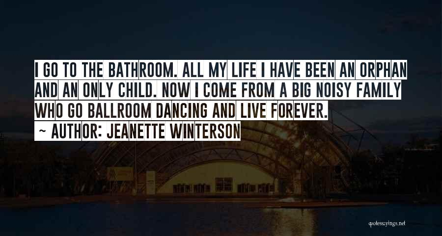 Family Forever Quotes By Jeanette Winterson