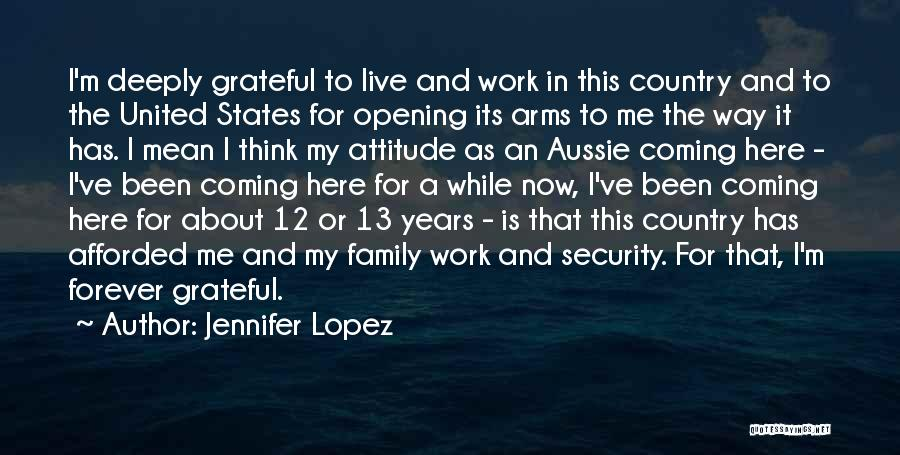 Family Forever Quotes By Jennifer Lopez